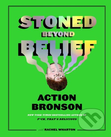 Stoned Beyond Belief - Action Bronson, Rachel Wharton