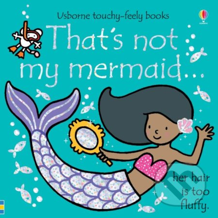 Thats not my mermaid... - Fiona Watt, Rachel Wells (ilustrácie)