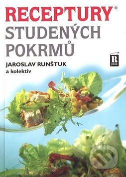 Receptury studených pokrmů - Jaroslav Runštuk a kolektiv