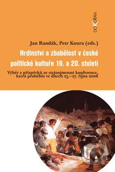 Newdawn.it Hrdinství a zbabělost v české politické kultuře 19. a 20. století Image