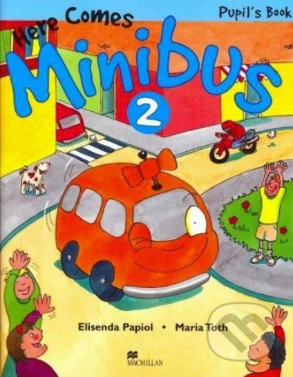 Here Comes Minibus 2 - Pupil's Book - Elisenda Papiol, Maria Toth
