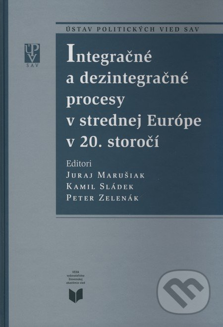 Fatimma.cz Integračné a dezintegračné procesy v strednej Európe v 20. storočí Image