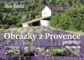 Obrázky z Provence podruhé - Jan Šmíd