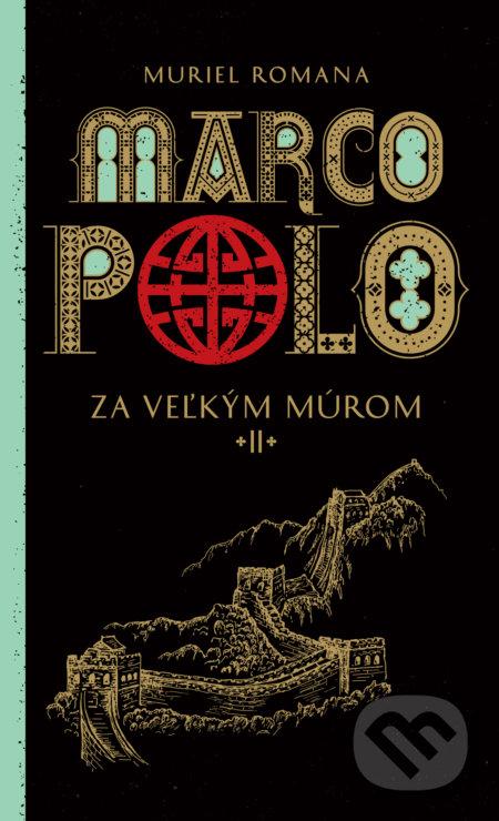 Marco Polo 2. - Za veľkým múrom - Muriel Romana