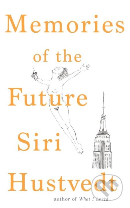 Memories of the Future - Siri Hustvedt