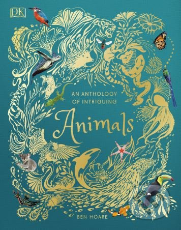 An Anthology of Intriguing Animals - Ben Hoare