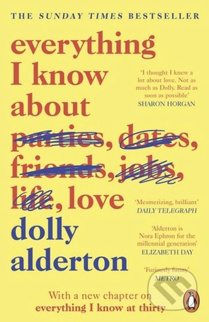 Everything I Know About Love - Dolly Alderton