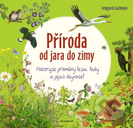 Příroda od jara do zimy - Irmgard Lucht