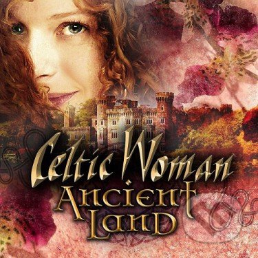 Celtic Woman: Ancient Land - Celtic Woman