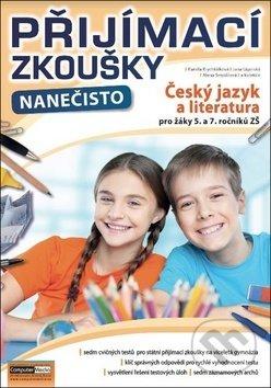 Přijímací zkoušky nanečisto Český jazyk a literatura pro žáky 5. a 7. ročníků ZŠ - Kamila Krychtálková, Jana Ligurská, Alena Smyslilová