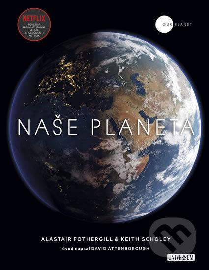 Naše planeta - Alastair Fothergill, Keith Scholey