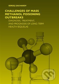 Challenges of mass methanol poisoning outbreaks - Sergej Zacharov