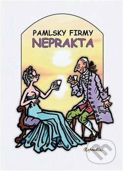 Pamlsky firmy Neprakta - Pavel Šmidrkal