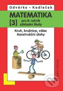 Matematika 3 pro 8. ročník základní školy - Jiří Kadleček, Oldřich Odvárko
