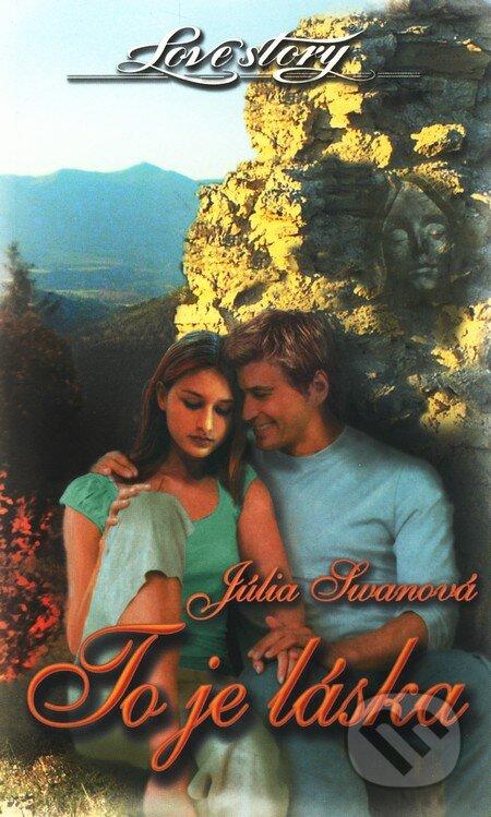To je láska - Júlia Swanová