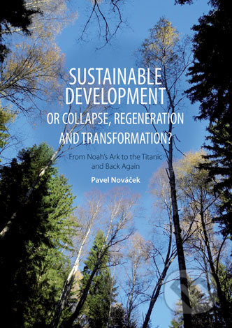 Sustainable Develepment or Collapse, Regeneration and Transformation? - Pavel Nováček