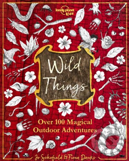 Wild Things - Fiona Danks, Jo Schofield