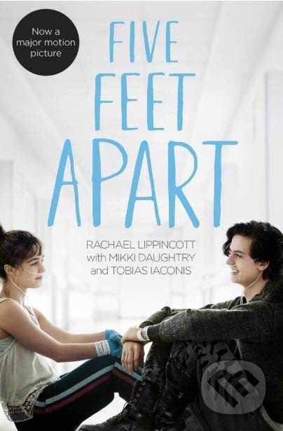 Five Feet Apart - Rachael Lippincott, Mikki Daughtry, Tobias Iaconis