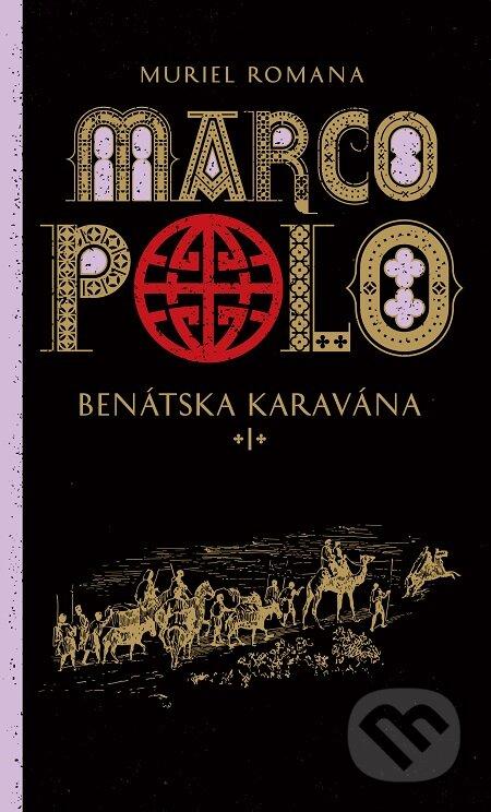 Marco Polo 1. - Benátska karavána - Muriel Romana