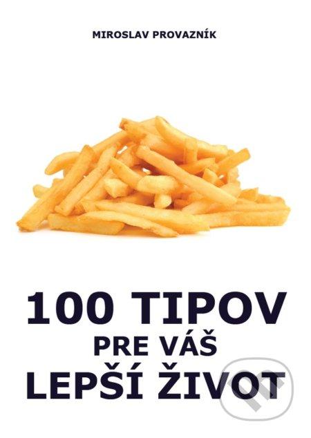 100 tipov pre Váš lepší život - Miroslav Provazník