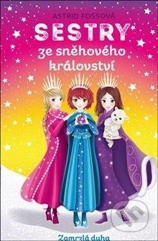 Sestry ze Sněhového království: Zamrzlá duha - Astrid Foss