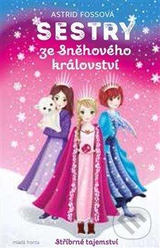 Sestry ze Sněhového království: Stříbrné tajemství - Astrid Foss, Sharon Tancredi (ilustrácie)