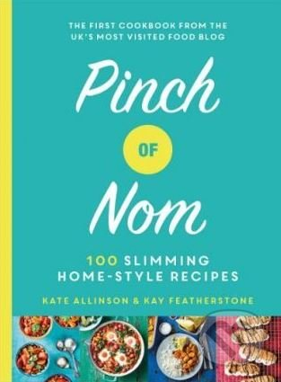 Pinch of Nom - Kay Featherstone, Kate Allinson