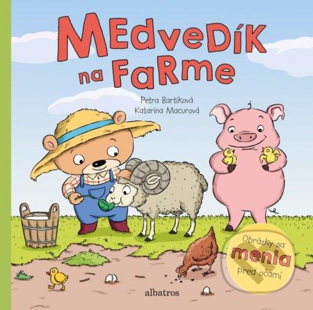 Medvedík na farme - Petra Bartíková, Katarína Macurová (ilustrácie) ALBATROS