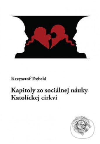 Kapitoly zo sociálnej náuky Katolíckej cirkvi - Krzysztof Trębski