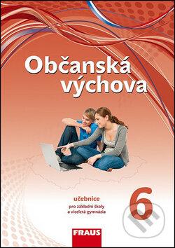 Občanská výchova 6 Učebnice - Dagmar Janošková, Monika Ondráčková, Dagmar Čábalová