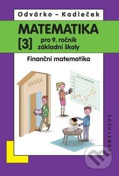 Matematika 3 pro 9. ročník základní školy - Oldřich Odvárko, Jiří Kadleček