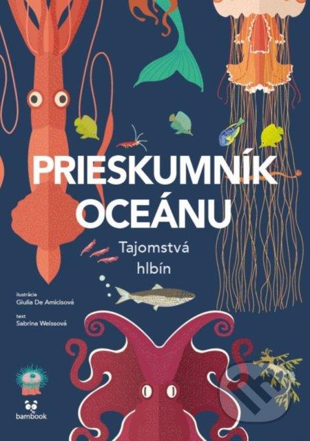 Prieskumník oceánu - Sabrina Weiss, Giulia De Amicis (ilustrátor)