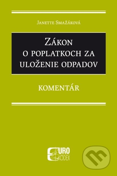 Zákon o poplatkoch za uloženie odpadov - Janette Smažáková