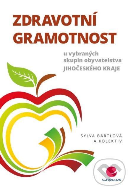 Zdravotní gramotnost u vybraných skupin obyvatelstva Jihočeského kraje - Bártlová Sylva a kolektiv