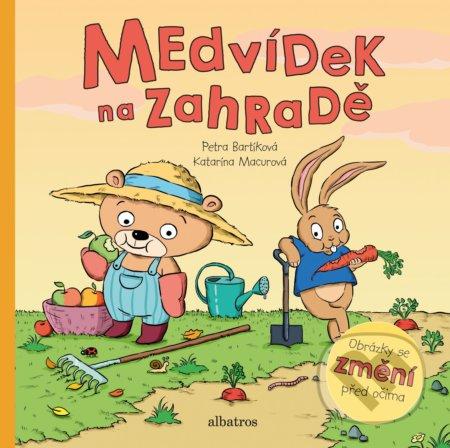 Medvídek na zahradě - Petra Bartíková, Katarína Macurová (ilustrátor)