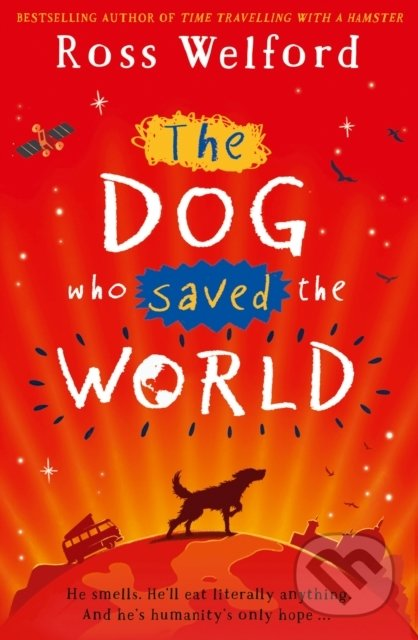 The Dog Who Saved the World - Ross Welford