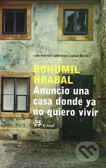 Anuncio una casa donde ya no quiero vivir - Bohumil Hrabal