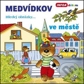 Medvídkov ve městě - INFOA