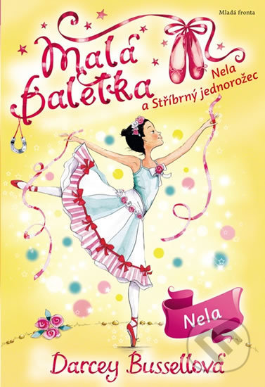Malá baletka: Nela a Stříbrný jednorožec - Darcey Bussell, Katie May (ilustrácie)