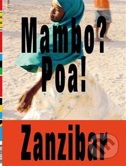 Mambo? Poa! Zanzibar - Tomáš Souček, Vladimír 518