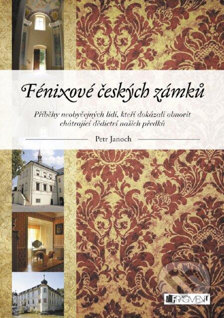 Fénixové českých zámků - Petr Janoch