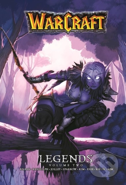 Warcraft Legends (Volume 2) - Richard A. Knaak, Aaron Sparrow, Dan Jolley