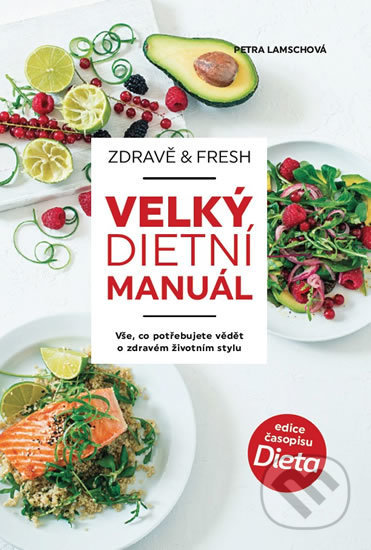 Zdravě & fresh aneb Velký dietní manuál - Petra Lamschová