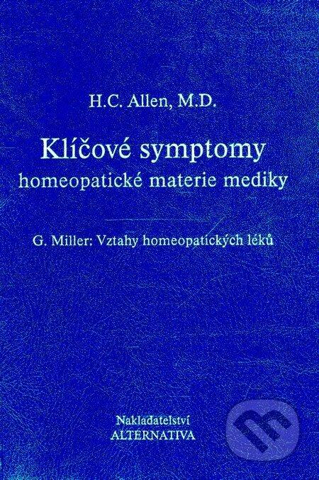 Klíčové symptomy homeopatické materie mediky - H. C. Allen