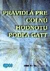 Fatimma.cz Pravidlá pre colnú hodnotu podľa GATT Image