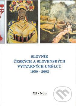 Newdawn.it Slovník českých a slovenských výtvarných umělců 1950 - 2002 (Ml - Nou) Image