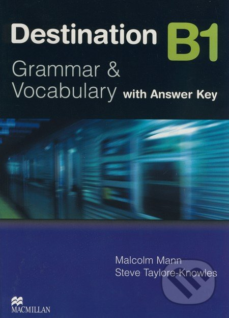 Destination B1 - Grammar and Vocabulary - Malcolm Mann, Steve Taylore-Knowles