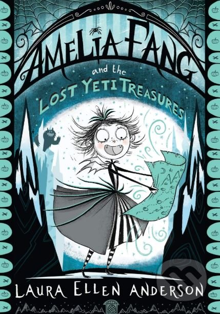 Amelia Fang and the Lost Yeti Treasures - Laura Ellen Anderson