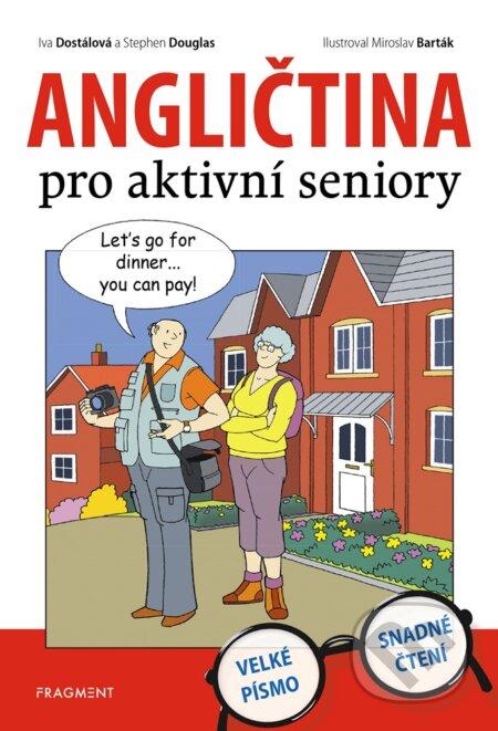 Angličtina pro aktivní seniory - Iva Dostálová, Stephen Douglas