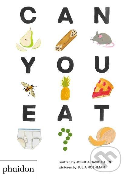 Can You Eat? - Joshua David Stein, Julia Rothman (ilustrácie)